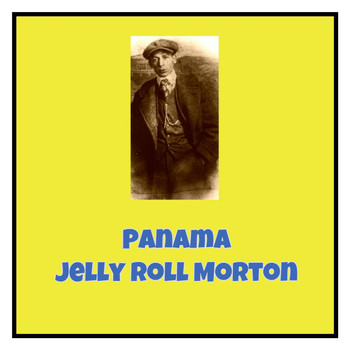 Jelly Roll Morton - Panama