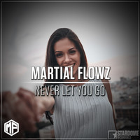 Martial Flowz - Never Let You Go
