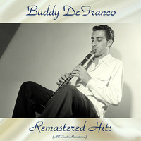 Buddy DeFranco - Remastered Hits (All Tracks Remastered)