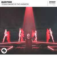 Quintino - teQno (Music Is The Answer)