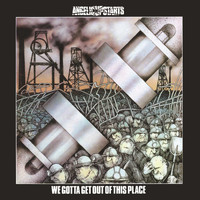 Angelic Upstarts - We Gotta Get Out of This Place
