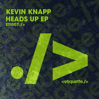 Kevin Knapp - Heads Up EP