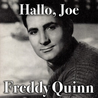 Freddy Quinn - Hallo, Joe