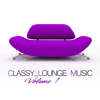 Various Artists - Classy Lounge Music, Vol. 1