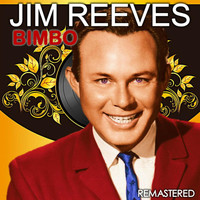 Jim Reeves - Bimbo (Remastered)