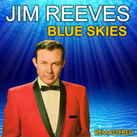 Jim Reeves - Blue Skies (Remastered)