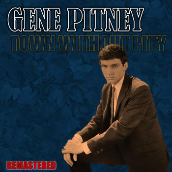 Gene Pitney - Town without Pity (Remastered)
