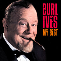 Burl Ives - My Best (Remastered)