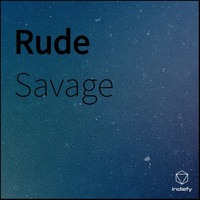Savage - Rude