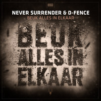 Never Surrender & D-Fence - Beuk Alles In Elkaar