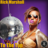 Rick Marshall - To The Top