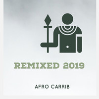 Afro Carrib - Remixed 2019