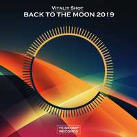 Vitaliy Shot - Back To The Moon 2019
