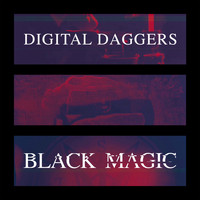 Digital Daggers - Black Magic