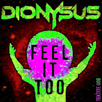 Dionysus - Feel It Too