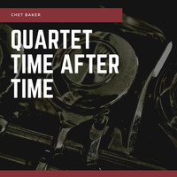 Chet Baker - Quartet Time After Time