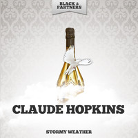 Claude Hopkins - Stormy Weather