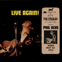 Phil Ochs - Live Again! Recorded Saturday May 26, 1973 At The Stables