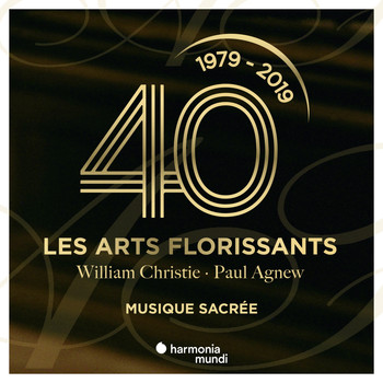 Les Arts Florissants, William Christie and Paul Agnew - Les Arts Florissants: Sacred Music