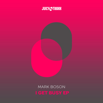 Mark Boson - I get Busy EP