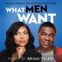 Brian Tyler - What Men Want (Music from the Motion Picture)