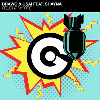 Brawo and USAI featuring Shayna - Relight My Fire