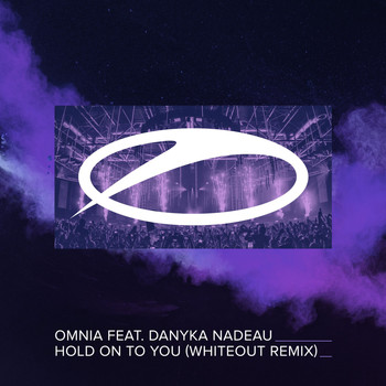 Omnia feat. Danyka Nadeau - Hold On To You (Whiteout Remix)