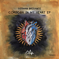 German Brigante - Cordoba In My Heart EP