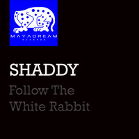 Shaddy - Follow The White Rabbit
