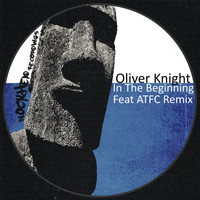 Oliver Knight - In The Beginning