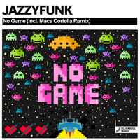 JazzyFunk - No Game