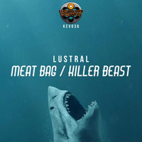 Lustral - Meat Bag / Killer Beast