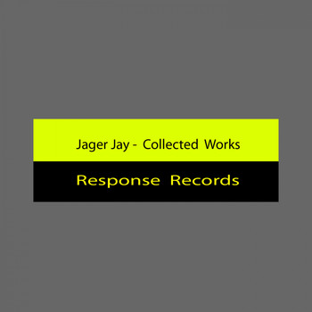 Jager Jay - Collected Works