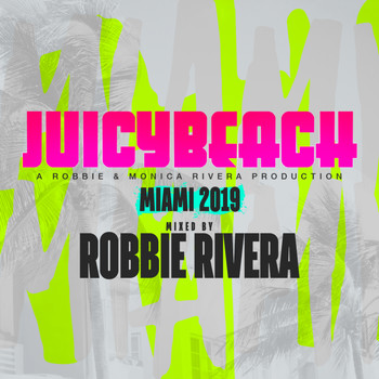 Robbie Rivera - Juicy Beach 2019