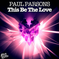 Paul Parsons - This Be The Love