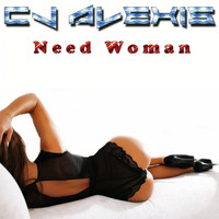CJ Alexis - Need Woman