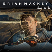 Brian Mackey - Learn to Be