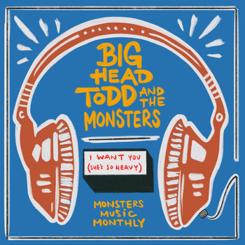 Big Head Todd & The Monsters - I Want You (She's So Heavy)