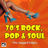 The Jagged Edges - 70's Rock, Pop & Soul