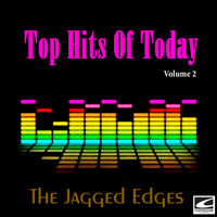 The Jagged Edges - Top Hits Of Today, Vol. 2