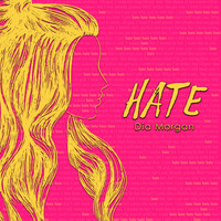 Dia Morgan - Hate