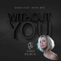 B-Men - Without You (feat. Myra Bro)