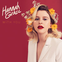 Hannah Grace - With You