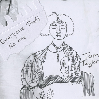 Tom Taylor - Everyone That's No One