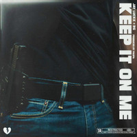 RG - Keep It On Me (feat. JayLuckk) (Explicit)