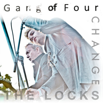 Gang Of Four - Change The Locks