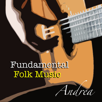 Various Artists - Andrea Fundamental Folk Music