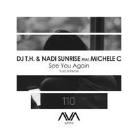 DJ T.H. & Nadi Sunrise featuring Michele C - See You Again (Yura B Remix)