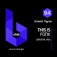 Kristof Tigran - This Is Fonk