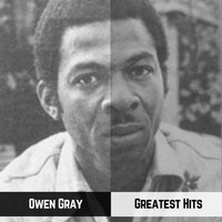 Owen Gray - Greatest Hits